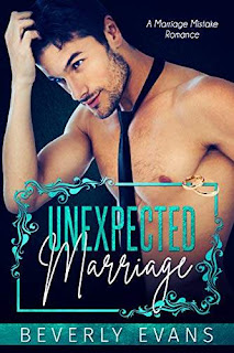 Unexpected Marriage: A Marriage Mistake Romance by Beverly Evans