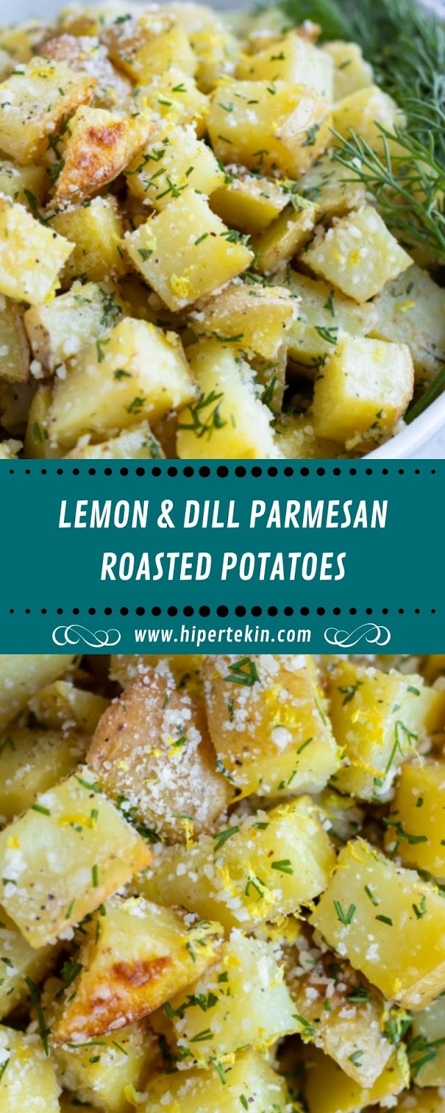 LEMON & DILL PARMESAN ROASTED POTATOES