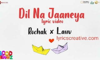 Dil Na Jaaneya Lyrics | Good Newwz | by lyricscreative