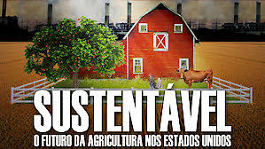 Sustentável: O futuro da agricultura nos Estados Unidos - Filme Netflix