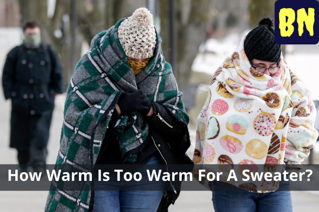 How Warm Is Too Warm For A Sweater?