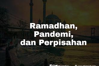 Ramadhan, Pandemi, dan Perpisahan