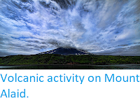 https://sciencythoughts.blogspot.com/2012/10/volcanic-activity-on-mount-alaid.html