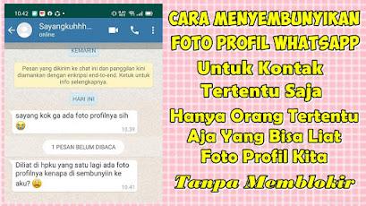 Cara Menyembunyikan Foto Profi Whatsapp Dari Beberapa Kontak