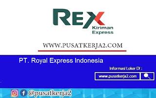 Loker Terbaru SMA SMK D3 S1 Agustus 2020 PT Royal Express Indonesia