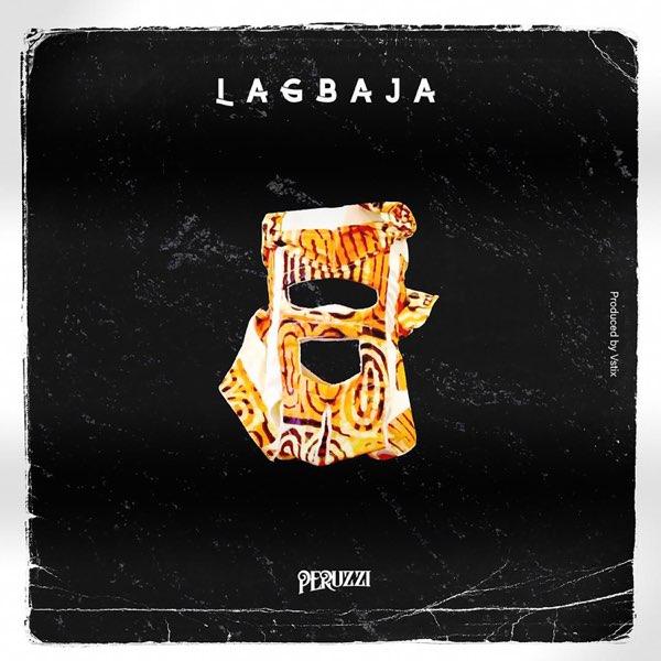 "Peruzzi – ""Lagbaja"" (Prod. by Vstix) #Arewapublisize"