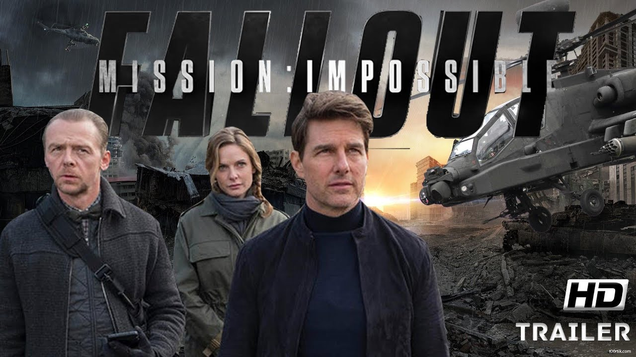 Film : Mission Impossible - Fallout (Trailer 2018)