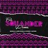 MUSIC: Falz – Squander (Remix) ft. Niniola, Kamo Mphela, Mpura & Sayfar