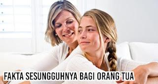 Fakta sesungguhnya bagi orang tua
