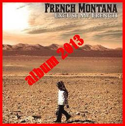 French Montana Album Excuse My French