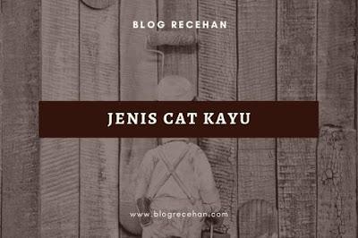 Jenis Cat Kayu