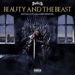 DJ D Double D - Beauty and the Beast (feat Flame, Da LES & CrownedYung)