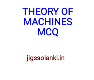THEORY OF MACHINES MCQ WITH ANSWER