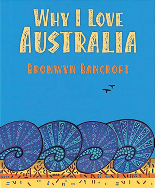 Why I Love Australia picture book by Australian author and artist Bronwyn Bancroft