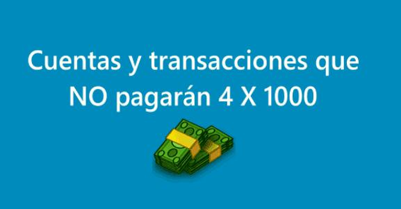 Cuentas y transacciones que pagarán 4 X 1000 en 2021