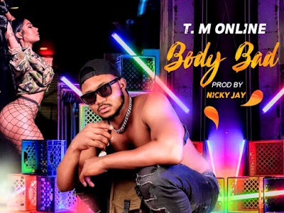 [MUSIC] T.M Online - Body Bad