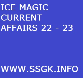 ICE MAGIC CURRENT AFFAIRS 22 - 23