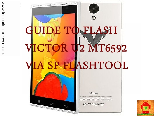 Guide To Flash Victor U2 MT6592 Via SP Flashtool Tested Method