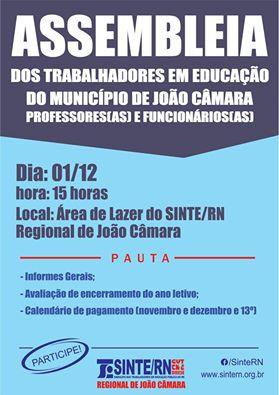 SINTE/RN: Convoca todos os professores e funcionários em educação do município de João Câmara,para assembleia,nesta quinta(01-12),as 15 hrs na sede do Sinte, regional João Câmara.