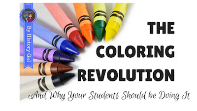The Coloring Revolution and Why Your Students Should be Coloring by History Gal