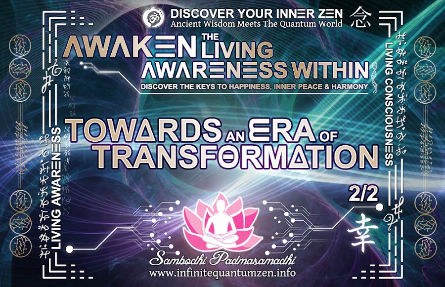 Towards an Era of Transformation 1 of 2 - Awaken the Living Awareness Within