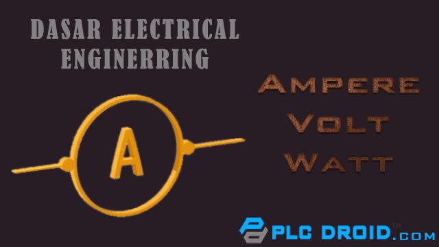 Pengertian Volt Ampere dan Watt secara lengkap