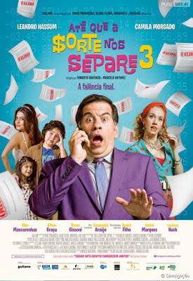 Até que a Sorte nos Separe 3 - A falência final - leandro hassum - cinema - cinema nacional - filme - estréia - resenha - ate que a sorte nos separe - comédia - comedia - humor - filme de comédia - filme de comedia