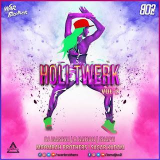 HOLI TWERK VOL. 2 - THE ALBUM - WAR BROTHER X DJ BO2
