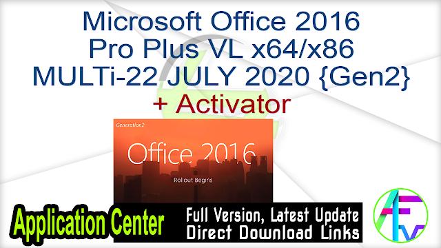 Microsoft Office 2016 Pro Plus VL x64-x86 MULTi-22 JULY 2020 {Gen2} Pre-Activated
