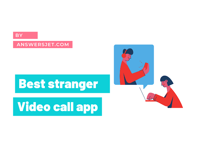 10 free video call with stranger app for android - Stranger video call app