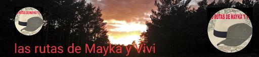 LAS RUTAS DE MAYKA Y VIVI