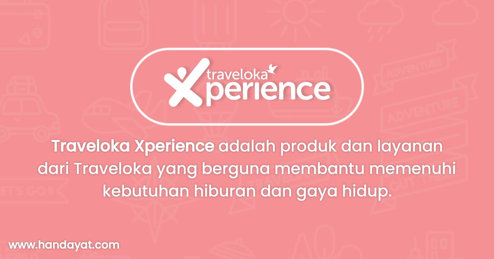Pengertian Traveloka Xperience