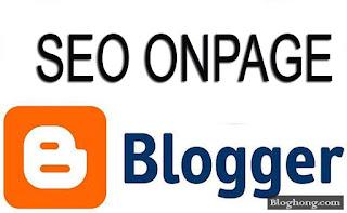 Thủ thuật Seo onpage blogspot nhanh gọn cho dân tự học seo