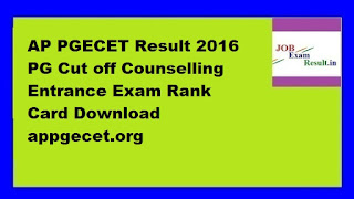 AP PGECET Result 2016 PG Cut off Counselling Entrance Exam Rank Card Download appgecet.org