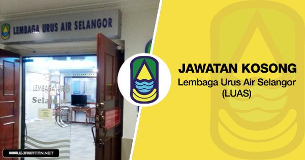jawatan kosong Lembaga Urus Air Selangor (LUAS) 2020