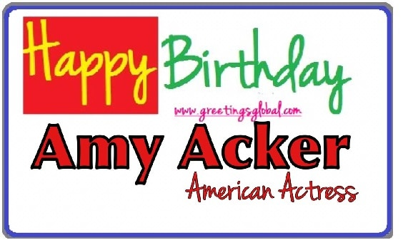 HAPPY BIRTHDAY WISHES AMY ACKER