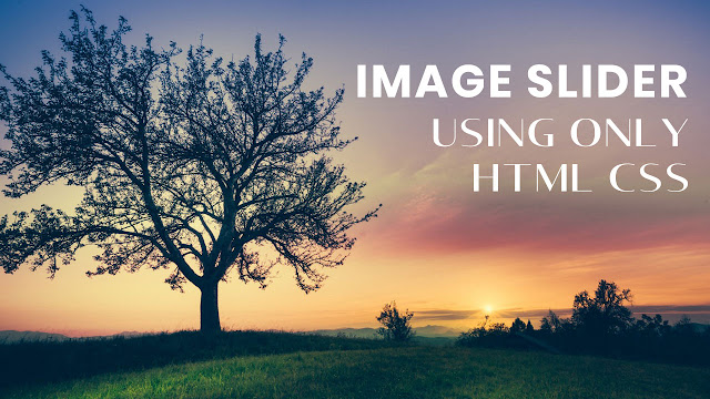 Awesome Image Slider using only html and css | No Javascript