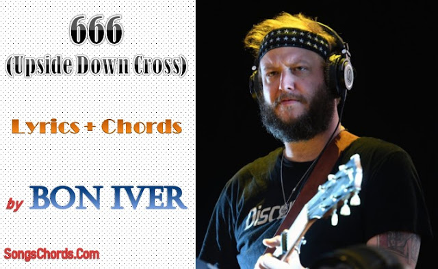 666 (Upside Down Cross) Chords and Lyrics by Bon Iver