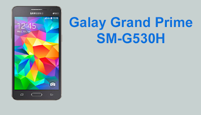 Cara Upgrade Firmware Samsung Grand Prime SM-530H