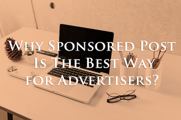 Why Sponsored Post Is The Best Way for Advertisement?