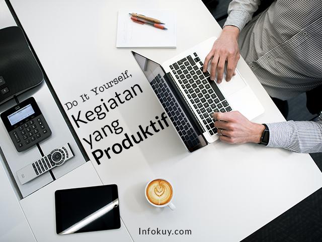 Do It Yourself, Kegiatan yang Produktif