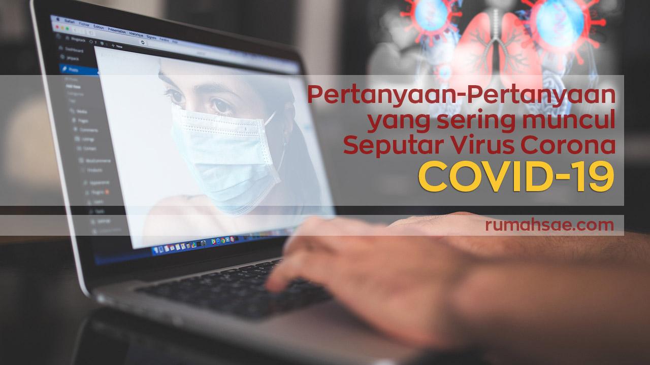 Pertanyaan-Pertanyaan yang Sering Muncul Seputar Virus Corona COVID-19
