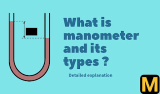 What is manometer? types,uses and advantages