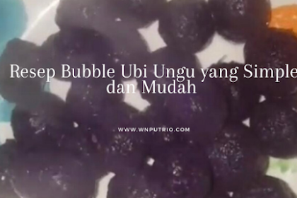 Resep Bubble Ubi Ungu yang Simple dan Mudah