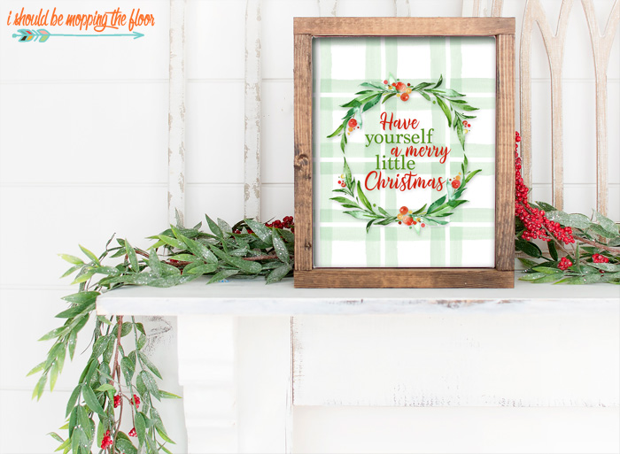 Free Have Yourself a Merry Little Christmas Printables