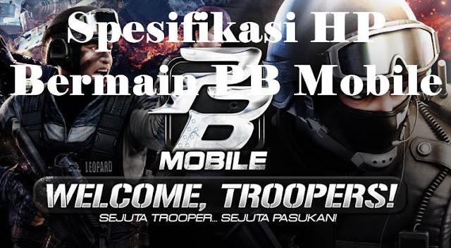 Spesifikasi HP Agar Bisa Main PB Mobile Indonesia