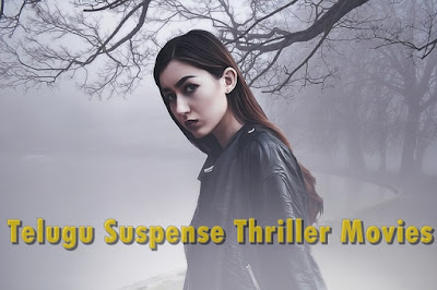List of Best Telugu Suspense Thriller Movies List Tollywood films