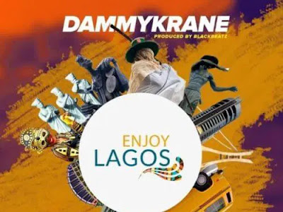"""Dammy Krane – ""Enjoy Lagos"""