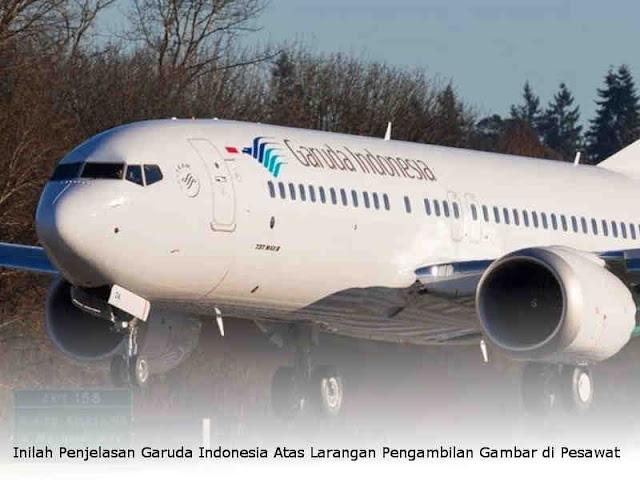 Inilah Penjelasan Garuda Indonesia Atas Larangan Pengambilan Gambar di Pesawat