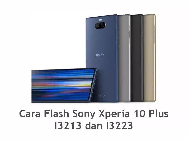 Flash Sony Xperia 10 Plus I3213 dan I3223